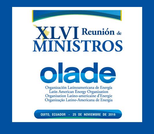 OLADE'S XLVI MEETING OF MINISTERS